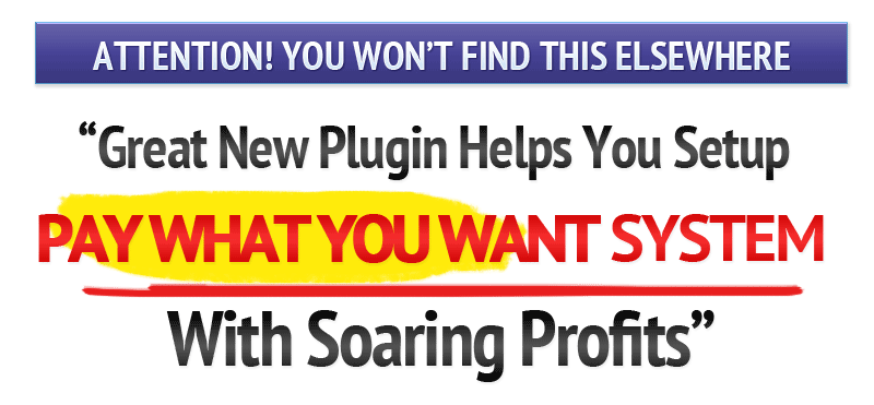 Great New Plugin Helps You Setup Pay What You Want System With Soaring Profits