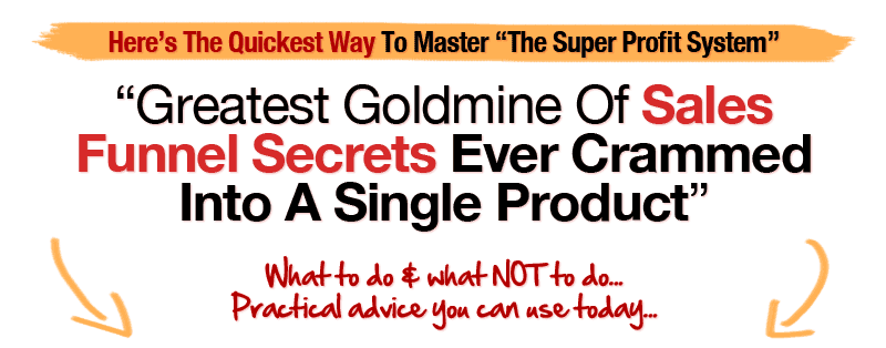 Greatest Goldmine of Sales Funnel Secrets Ever Crammed Into A Single Product