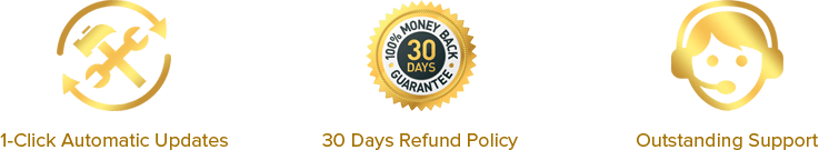 1 Click Automatic Updates, 30 Days Refund Policy, Outstanding Support